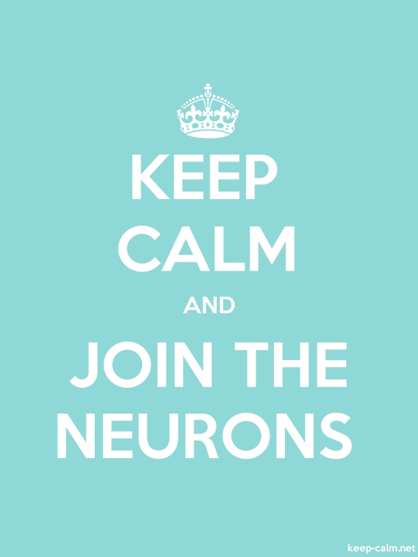 KEEP CALM AND JOIN THE NEURONS - white/lightblue - Default (600x800)