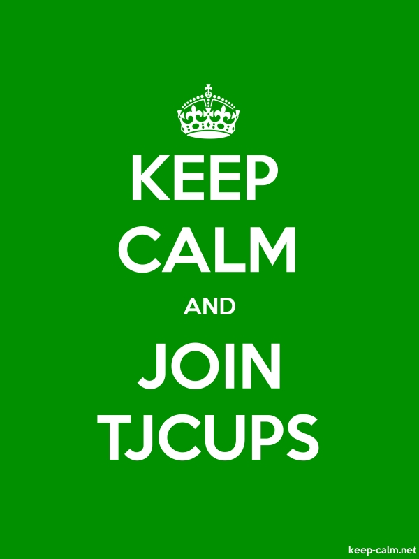KEEP CALM AND JOIN TJCUPS - white/green - Default (600x800)