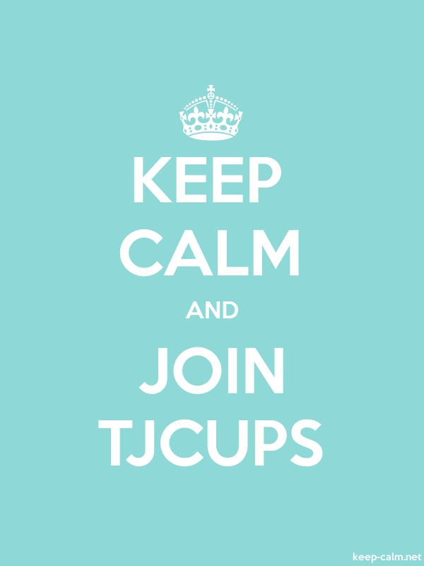 KEEP CALM AND JOIN TJCUPS - white/lightblue - Default (600x800)