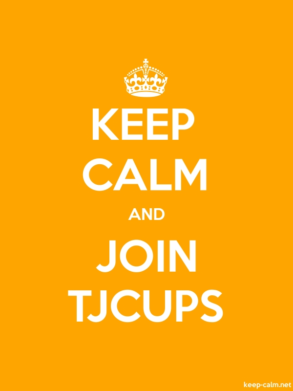 KEEP CALM AND JOIN TJCUPS - white/orange - Default (600x800)