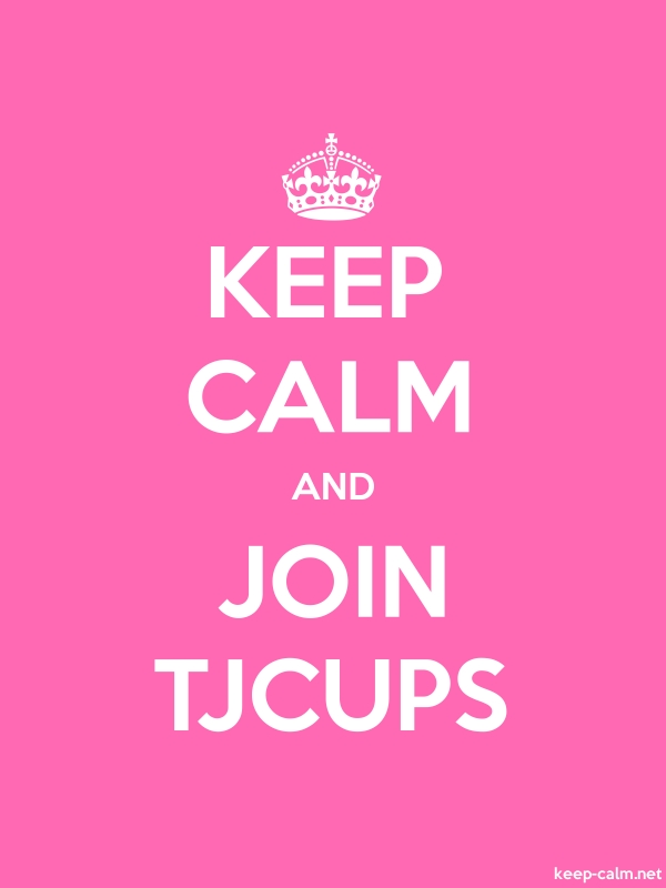 KEEP CALM AND JOIN TJCUPS - white/pink - Default (600x800)