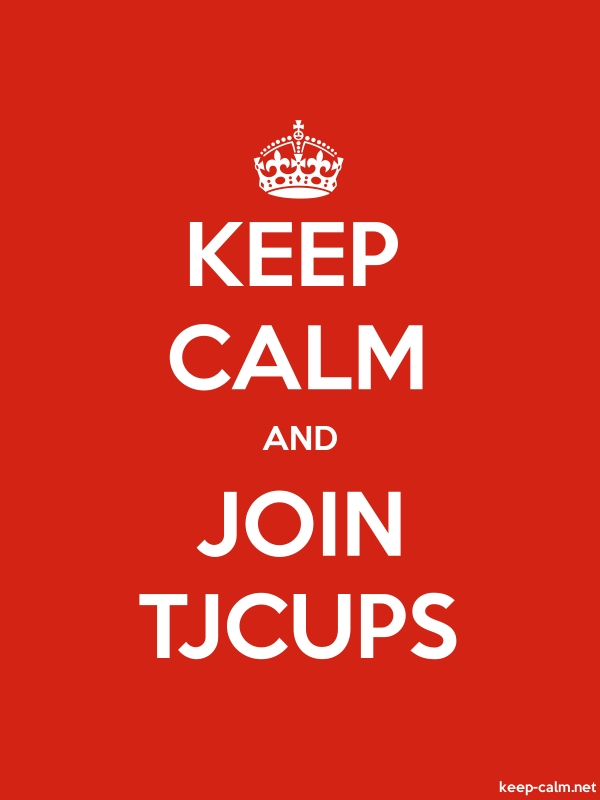 KEEP CALM AND JOIN TJCUPS - white/red - Default (600x800)