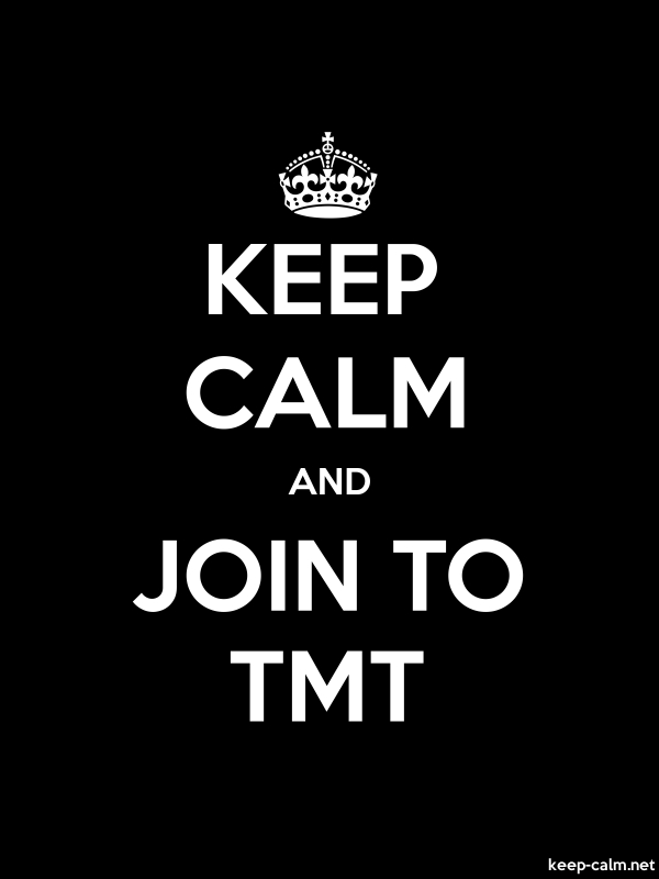 KEEP CALM AND JOIN TO TMT - white/black - Default (600x800)