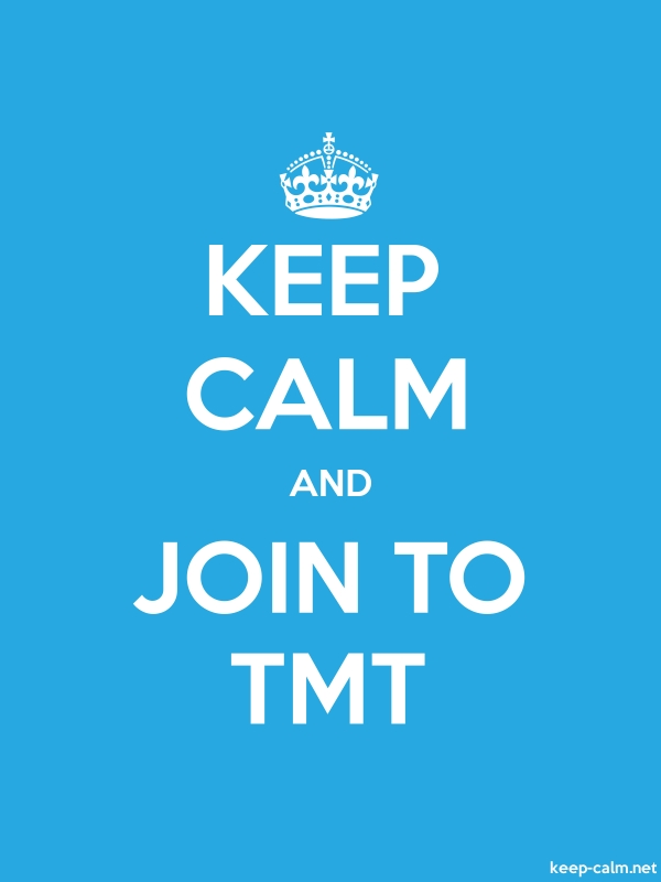 KEEP CALM AND JOIN TO TMT - white/blue - Default (600x800)