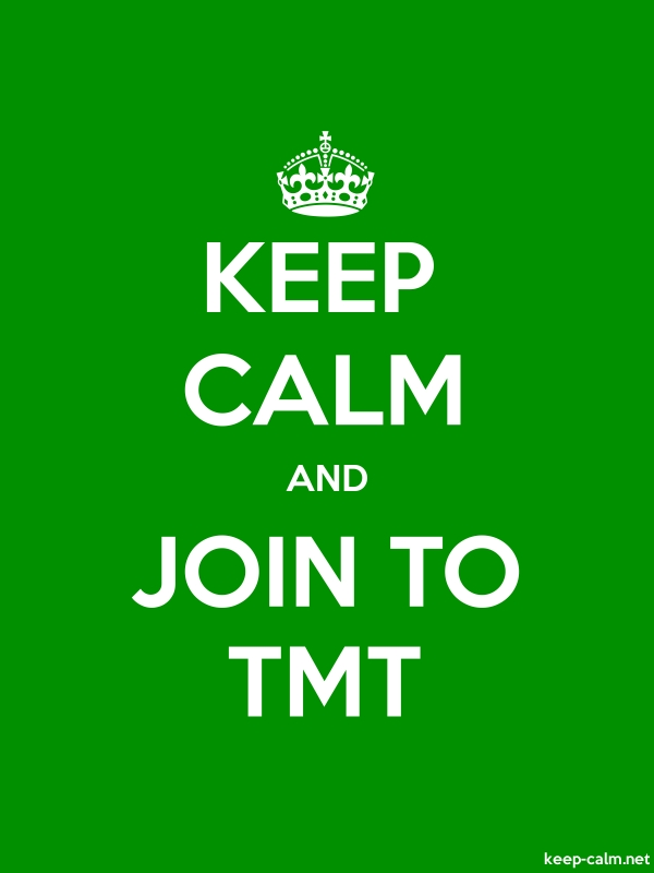 KEEP CALM AND JOIN TO TMT - white/green - Default (600x800)