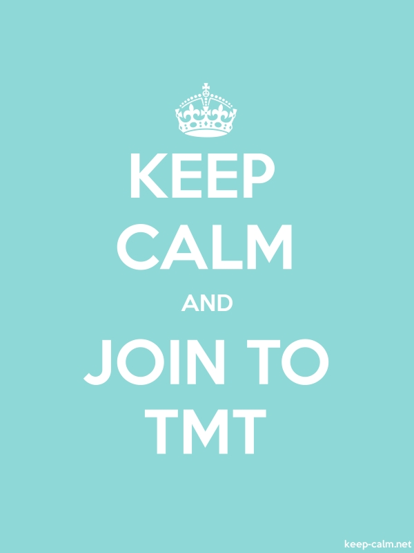 KEEP CALM AND JOIN TO TMT - white/lightblue - Default (600x800)