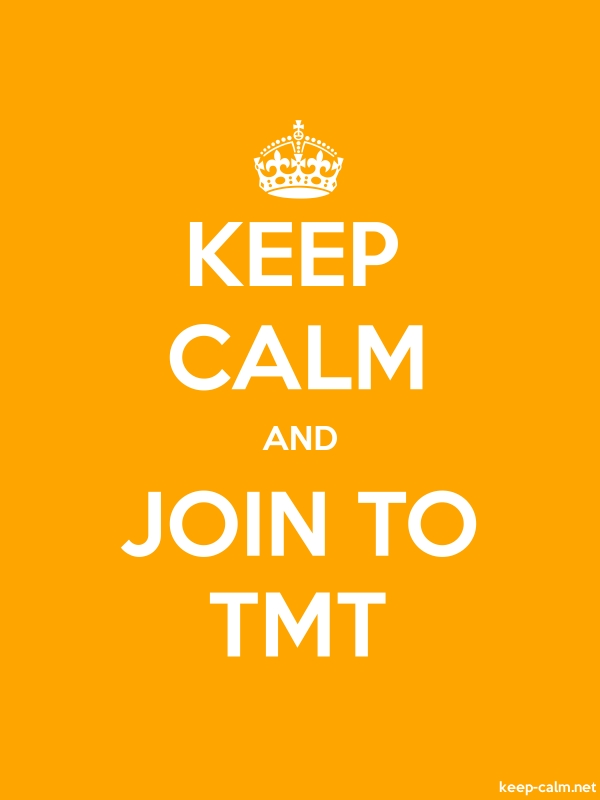 KEEP CALM AND JOIN TO TMT - white/orange - Default (600x800)