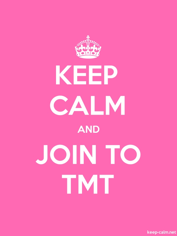 KEEP CALM AND JOIN TO TMT - white/pink - Default (600x800)