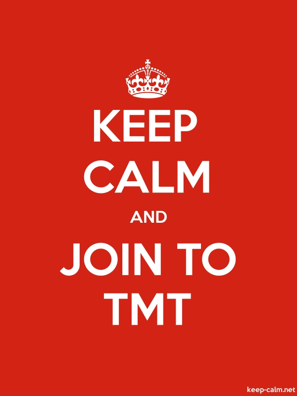 KEEP CALM AND JOIN TO TMT - white/red - Default (600x800)