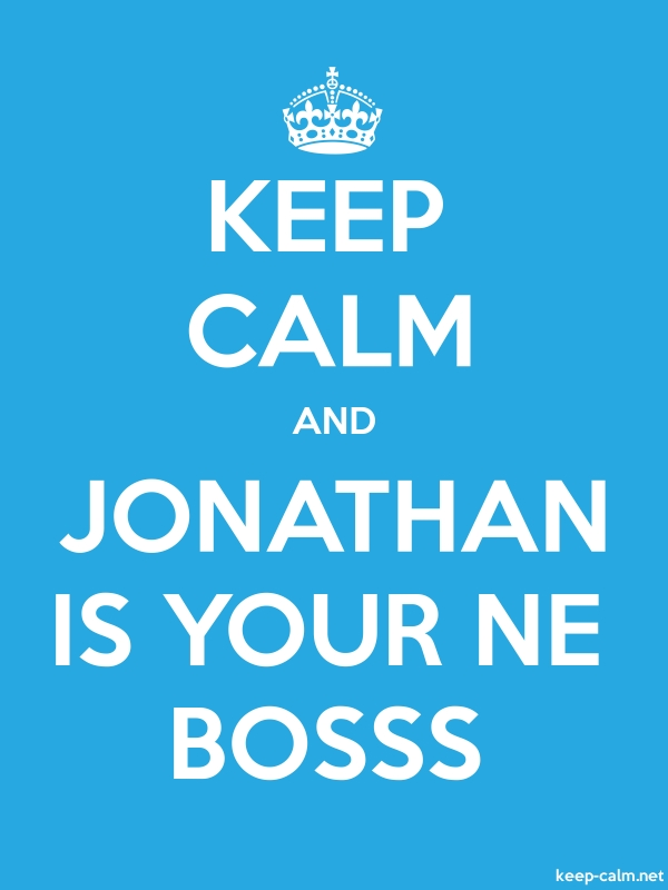 KEEP CALM AND JONATHAN IS YOUR NE BOSSS - white/blue - Default (600x800)