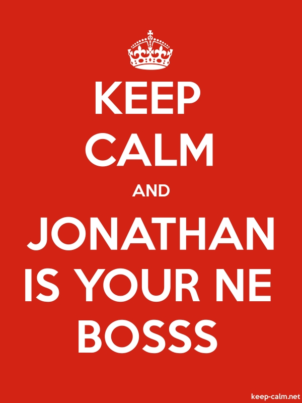 KEEP CALM AND JONATHAN IS YOUR NE BOSSS - white/red - Default (600x800)