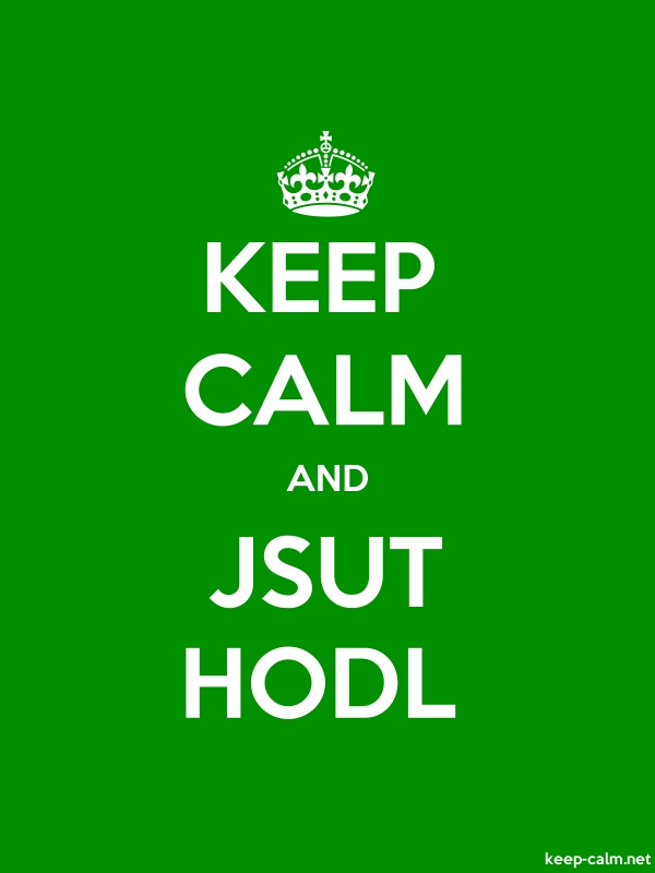 KEEP CALM AND JSUT HODL - white/green - Default (600x800)