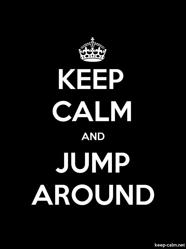 KEEP CALM AND JUMP AROUND - white/black - Default (600x800)