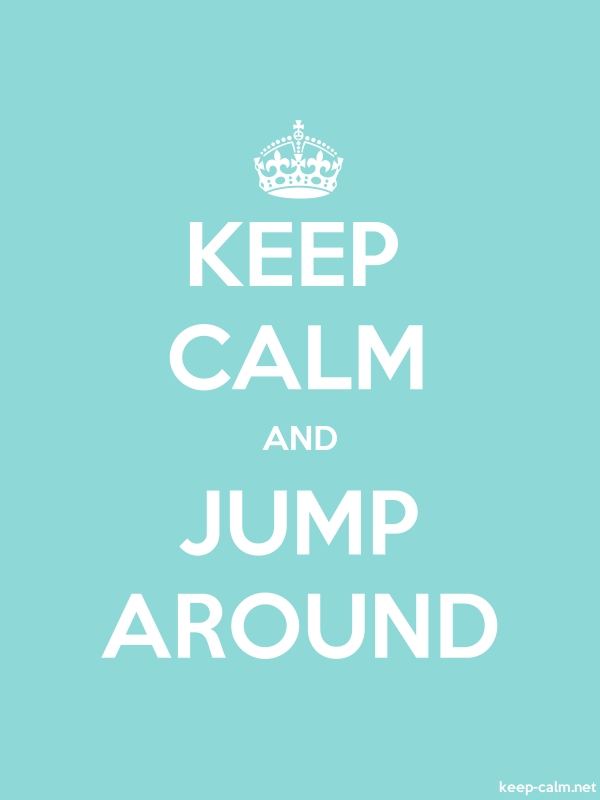 KEEP CALM AND JUMP AROUND - white/lightblue - Default (600x800)