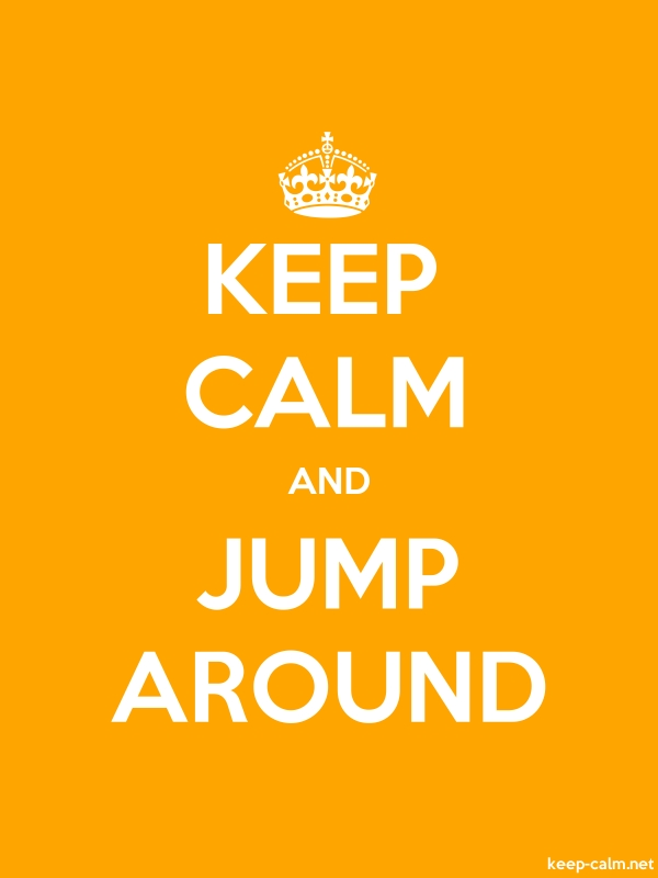 KEEP CALM AND JUMP AROUND - white/orange - Default (600x800)