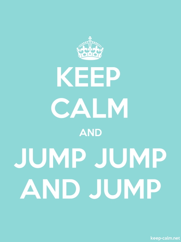 KEEP CALM AND JUMP JUMP AND JUMP - white/lightblue - Default (600x800)