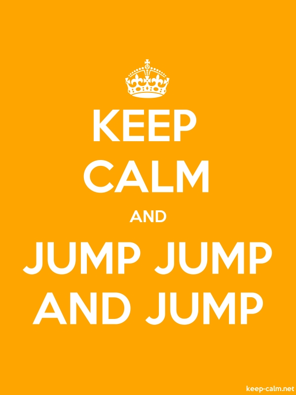 KEEP CALM AND JUMP JUMP AND JUMP - white/orange - Default (600x800)