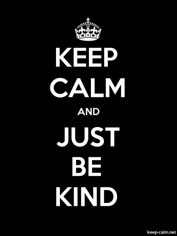 KEEP CALM AND JUST BE KIND - white/black - Default (600x800)