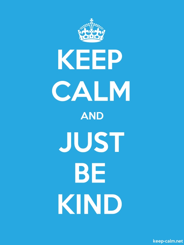 KEEP CALM AND JUST BE KIND - white/blue - Default (600x800)