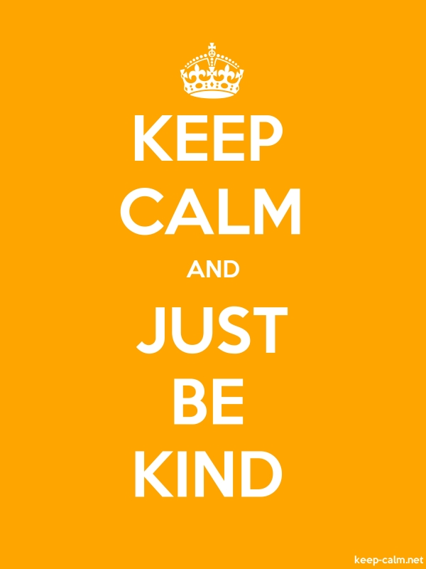 KEEP CALM AND JUST BE KIND - white/orange - Default (600x800)