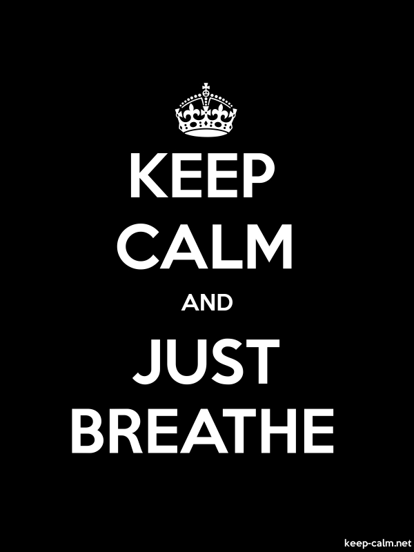 KEEP CALM AND JUST BREATHE - white/black - Default (600x800)