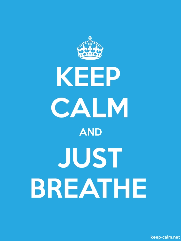 KEEP CALM AND JUST BREATHE - white/blue - Default (600x800)