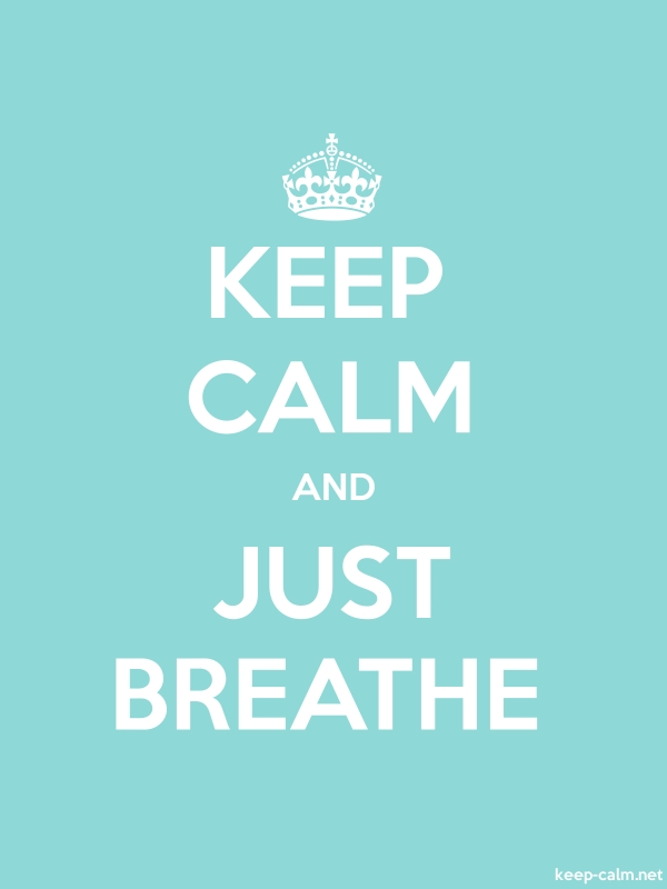 KEEP CALM AND JUST BREATHE - white/lightblue - Default (600x800)