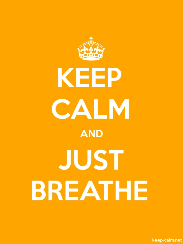 KEEP CALM AND JUST BREATHE - white/orange - Default (600x800)