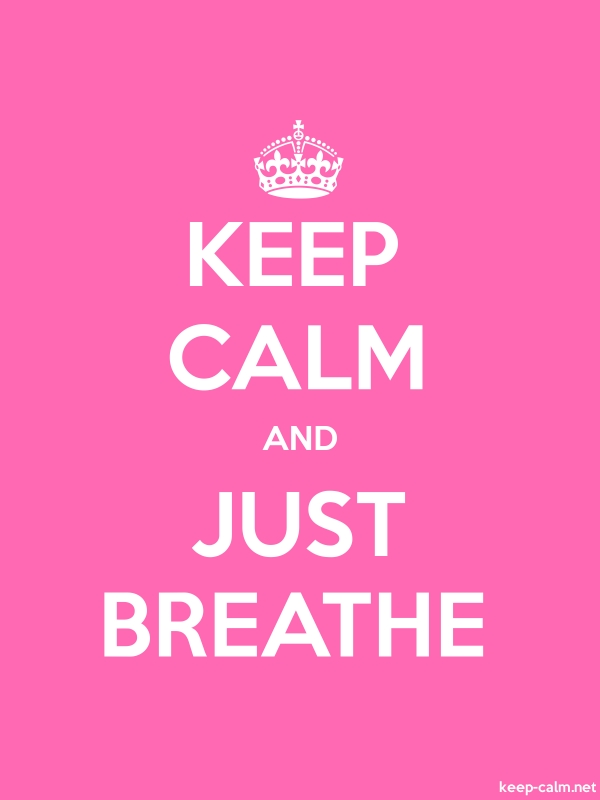 KEEP CALM AND JUST BREATHE - white/pink - Default (600x800)
