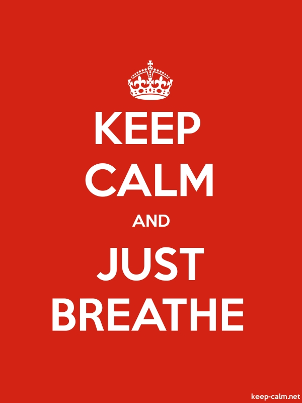 KEEP CALM AND JUST BREATHE - white/red - Default (600x800)