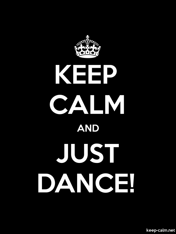 KEEP CALM AND JUST DANCE! - white/black - Default (600x800)