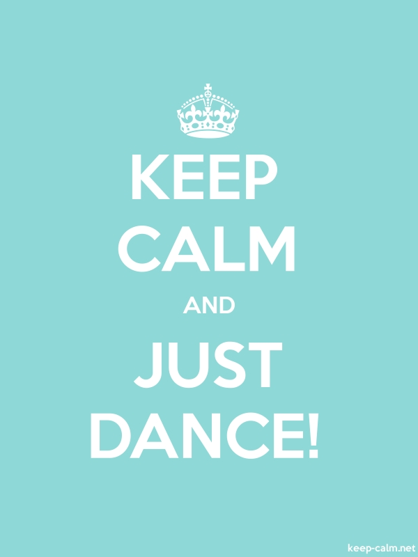 KEEP CALM AND JUST DANCE! - white/lightblue - Default (600x800)
