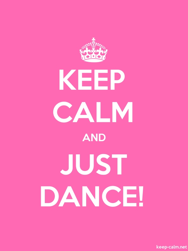 KEEP CALM AND JUST DANCE! - white/pink - Default (600x800)