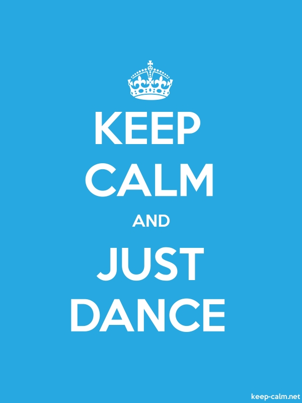 KEEP CALM AND JUST DANCE - white/blue - Default (600x800)