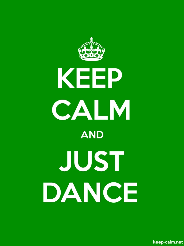 KEEP CALM AND JUST DANCE - white/green - Default (600x800)