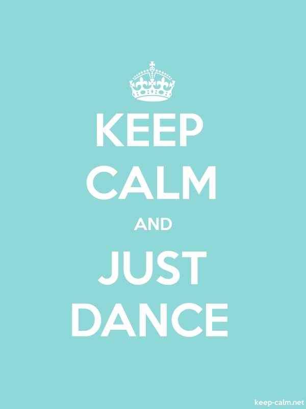 KEEP CALM AND JUST DANCE - white/lightblue - Default (600x800)