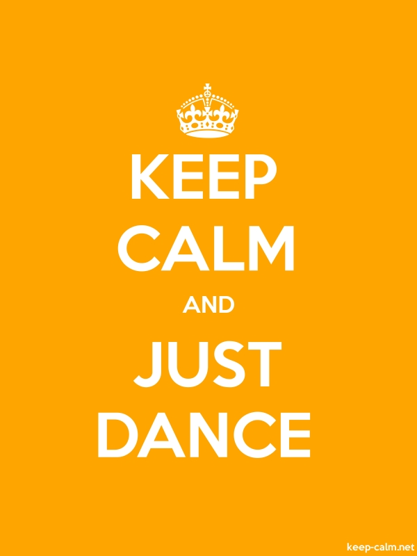 KEEP CALM AND JUST DANCE - white/orange - Default (600x800)