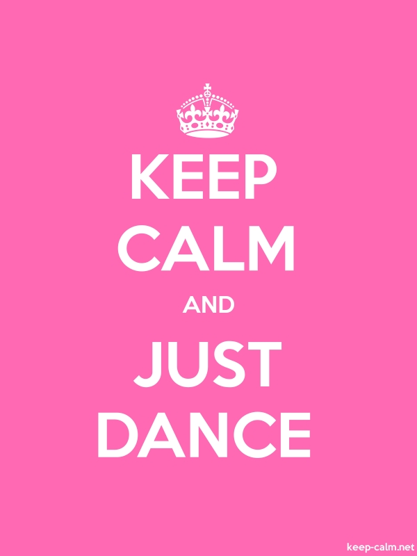 KEEP CALM AND JUST DANCE - white/pink - Default (600x800)