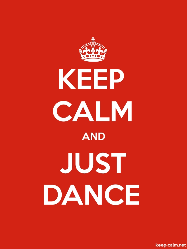 KEEP CALM AND JUST DANCE - white/red - Default (600x800)
