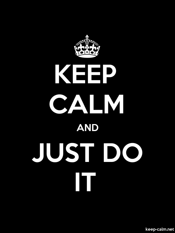 KEEP CALM AND JUST DO IT - white/black - Default (600x800)