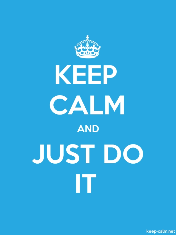 KEEP CALM AND JUST DO IT - white/blue - Default (600x800)