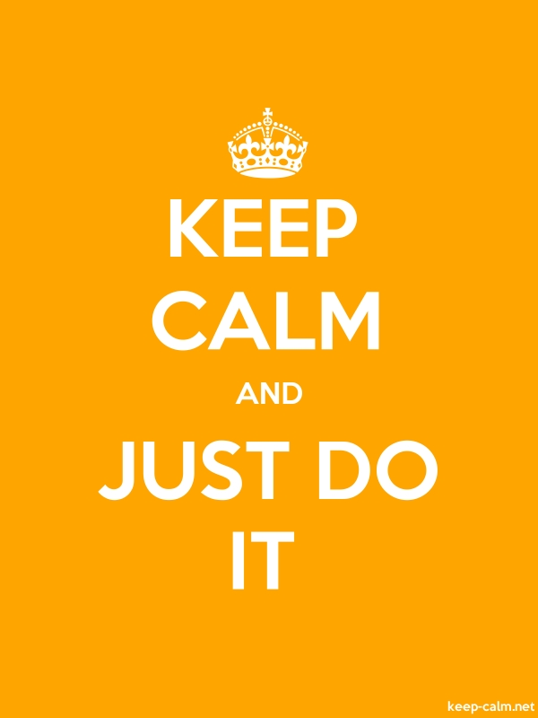 KEEP CALM AND JUST DO IT - white/orange - Default (600x800)