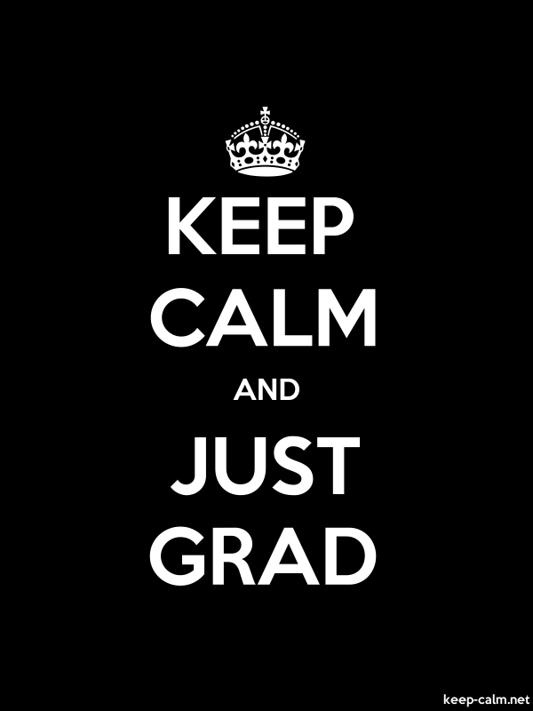 KEEP CALM AND JUST GRAD - white/black - Default (600x800)