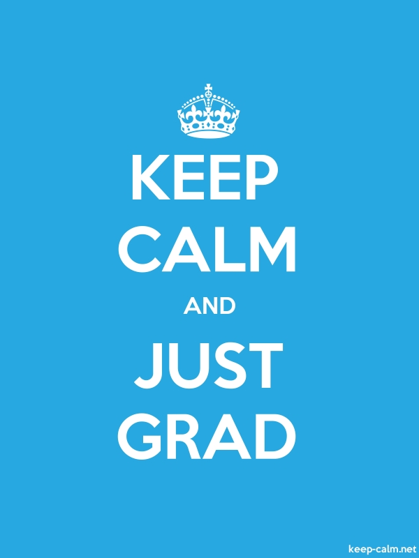 KEEP CALM AND JUST GRAD - white/blue - Default (600x800)