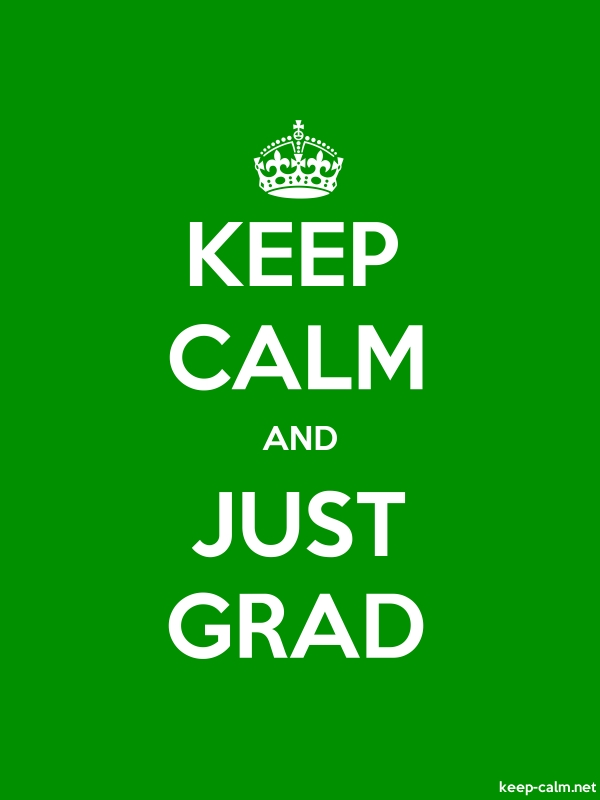 KEEP CALM AND JUST GRAD - white/green - Default (600x800)