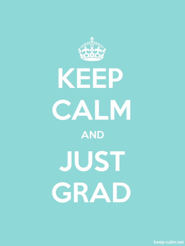 KEEP CALM AND JUST GRAD - white/lightblue - Default (600x800)