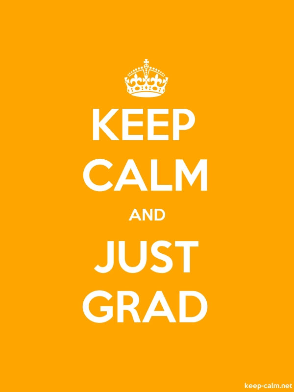 KEEP CALM AND JUST GRAD - white/orange - Default (600x800)