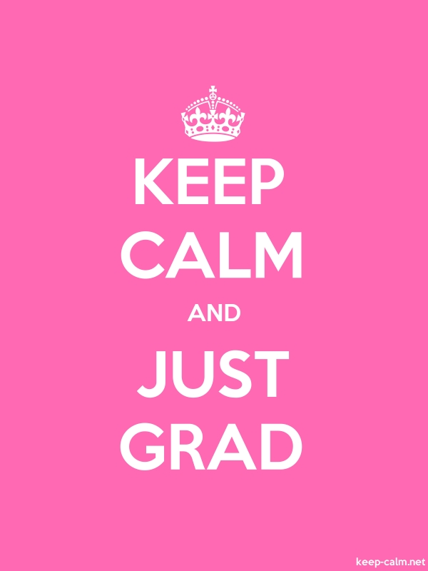 KEEP CALM AND JUST GRAD - white/pink - Default (600x800)