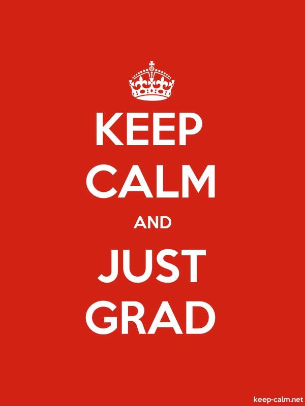 KEEP CALM AND JUST GRAD - white/red - Default (600x800)