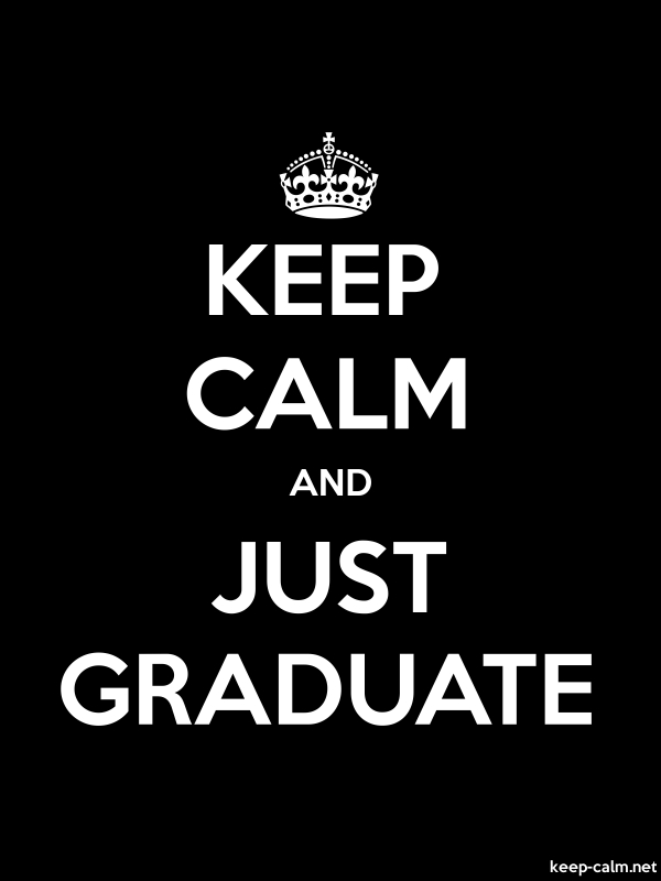 KEEP CALM AND JUST GRADUATE - white/black - Default (600x800)